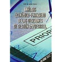 Análisis económico-financiero de las decisiones de gestión: empresarial (Libros profesionales)