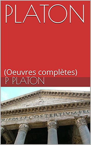 PLATON: (Oeuvres complètes)