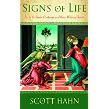 Signs of Life by Scott Hahn (2009-11-01)