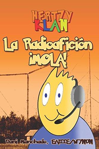 La radioafición ¡Mola! por Dani Manchado