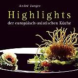 Highlights der europäisch-asiatischen Küche