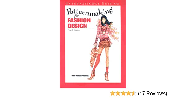 Patternmaking For Fashion Design And Dvd Package International Edition Amazon Co Uk Armstrong Helen Joseph 9780132003292 Books
