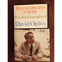 Blood, Brains & Beer: The Autobiography of David Ogilvy by David Ogilvy (1978-08-01)