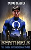 Sentinels: The Omega Superhero Book Three (Omega Superhero Series 3)