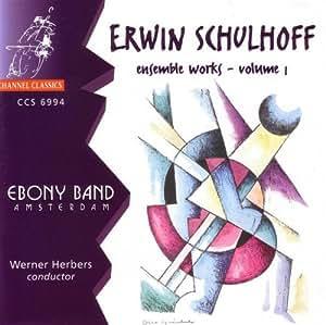 Erwin Schulhoff: Ensemble Works, Vol. 1