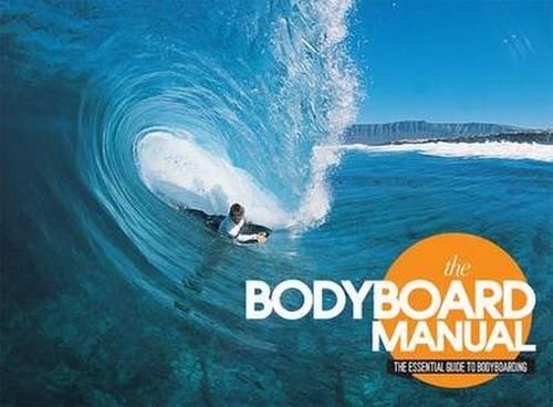 Bodyboard Manual: The Essential Guide to Bodyboarding