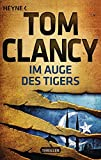 Im Auge des Tigers: Thriller (JACK RYAN, Band 12) - Tom Clancy