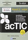 Certificacions ACTIC: Nivell 2 - Mitjà