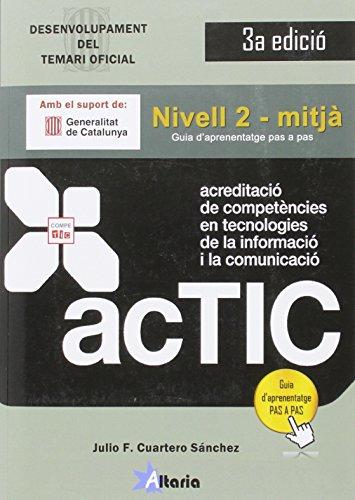 Certificacions ACTIC: Nivell 2 - Mitjà por Julio F. Cuartero Sánchez