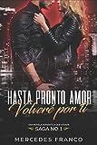 Hasta Pronto Amor. Volveré por ti (Libro 1): Una Novela Romántica que atrapa