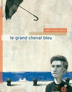 """Afficher """"Le grand cheval bleu"""""""
