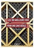 100 meilleurs vins pour une cave idéale