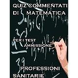 Esercizi Commentati Test Professioni Sanitarie Matematica