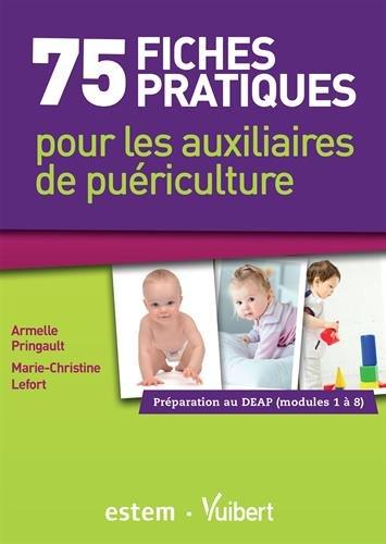 75 fiches pratiques pour les auxiliaires de puériculture - Préparation au DEAP (Modules 1 à 8)