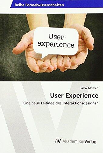 User Experience: Eine neue Leitidee des Interaktionsdesigns?