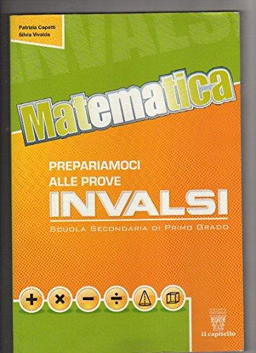 Matematica. Prepariamoci per le prove INVALSI. Volume unico. Per la Scuola media