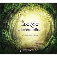 Energie de lumière infinie - Méditations créatives - Livre audio 2 CD