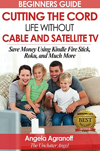 Television: Beginners Guide: Cutting the Cord, Life Without Cable ...