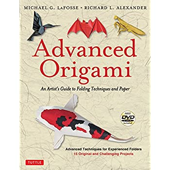 Advanced Origami : An Artist's Guide to Folding Techniques and Paper (1DVD)