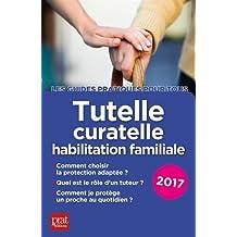 Tutelle, curatelle, habilitation familiale