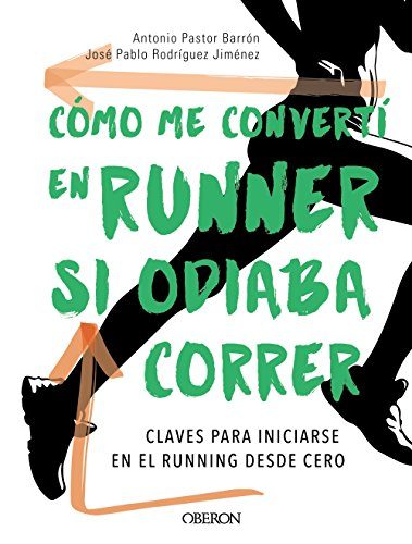 Cómo me convertí en runner si odiaba correr (Libros Singulares) por Personal Running