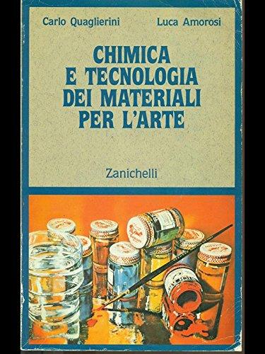 Chimica e tecnologia dei materiali per l'arte. Per gli Ist. D'arte