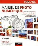 Manuel de photo numérique - 3e éd.