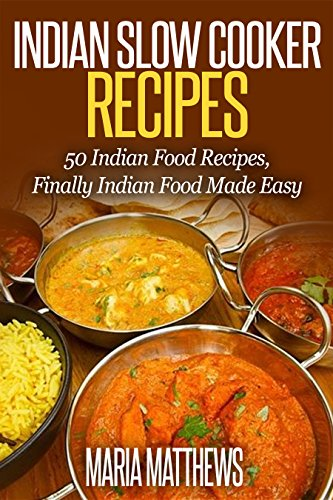Indian slow cooker recipes 50 indian food recipes finally indian indian slow cooker recipes 50 indian food recipes finally indian food made easy forumfinder Gallery