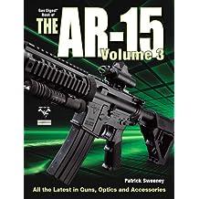 The Gun Digest Book of the AR-15, Volume III: 3 (Gun Digest Book of the Ar 15)
