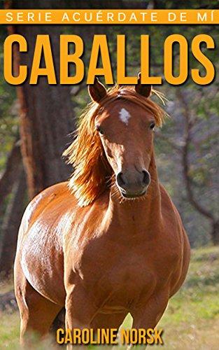 caballos-libro-de-imagenes-asombrosas-y-datos-curiosos-sobre-los-caballos-para-ninos-serie-acuerdate