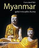 Myanmar -: geheimnisvolles Burma