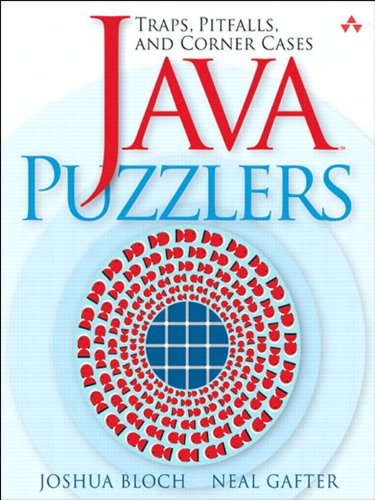 JavaTM Puzzlers: Traps, Pitfalls, and Corner Cases (English Edition)