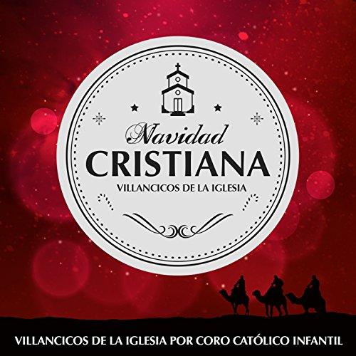 Navidad Cristiana. Villancicos de la Iglesia por Coro Católico Infantil