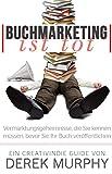 Buchmarketing ist tot: Vermarktungsgeheimnisse, die Sie kennen müssen, bevor Sie Ihr Buch veröffentlichen