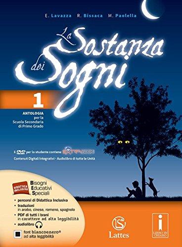 La sostanza dei sogni. Mito, epica e teatro-Tavole. Per la Scuola media. Con DVD. Con e-book. Con espansione online: 1