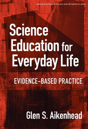 Science Education for Everyday Life: Evidence-based Practice (Ways of Knowing in Science and Mathematics (Paper)) by Glen S. Aikenhead (2005-12-30) par Glen S. Aikenhead