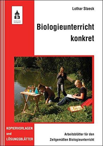 Biologieunterricht konkret - Arbeitsblätter für den Zeitgemäßen Biologieunterricht: Kopiervorlagen und Lösungsblätter