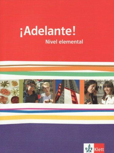 ¡Adelante! Nivel elemental: Schülerbuch 1. Lernjahr (¡Adelante! Spanisch als neu einsetzende Fremdsprache an berufsbildenden Schulen und in der gymnasialen Oberstufe. Allgemeine Ausgabe ab 2010)