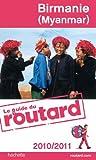 Guide du Routard Birmanie (Myanmar) 2010/2011