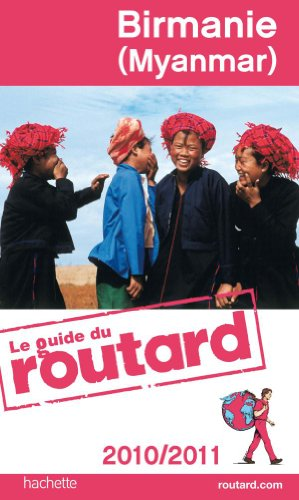 Guide du Routard Birmanie (Myanmar) 2010/2011 par Collectif