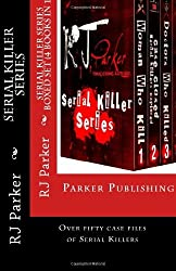 SERIAL KILLER SERIES Boxed Set (4 Books in 1) by RJ Parker (2013-01-12)