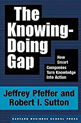 [(The Knowing-Doing Gap : How Smart Companies Turn Knowledge into Action)] [By (author) Jeffrey Pfeffer ] published on (November, 1999)