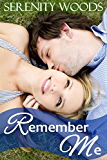Remember Me: A Sexy Second Chance Romance