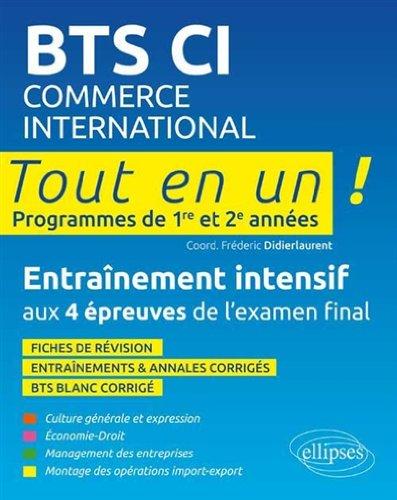 BTS CI Commerce International Tout en un Première et Deuxième Années Entraînement Intensif aux 4 Épreuves de l'Examen Final
