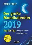Der große Mondkalender 2019: Tag für Tag - Buchkalender