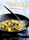 Soups: 120 Delicious Recipes from Cuisine Et Vins de France (Le Bonne Cuisine)