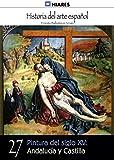 Pintura del siglo XV: Andalucía y Castilla (Historia del Arte Español nº 27)