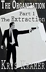 The Extraction (The Organization Book 1)