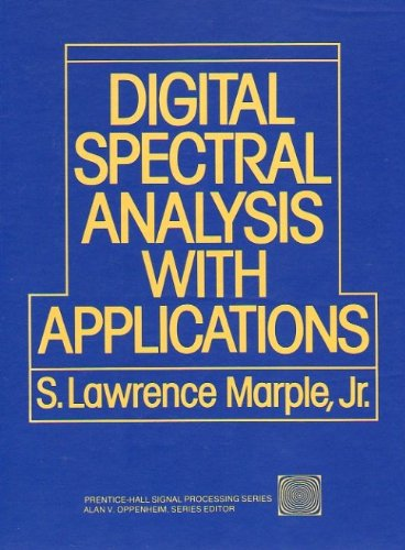 Digital Spectral Analysis with Applications (Prentice Hall Signal Processing Series)