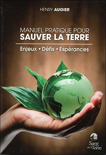 Manuel pratique pour sauver la Terre par Henry Augier